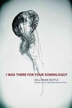 I Was There for Your Somniloquy