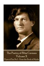 The Poetry of Bliss Carman - Volume X