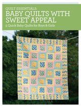 Quilt Essentials - Baby Quilts with Sweet Appeal