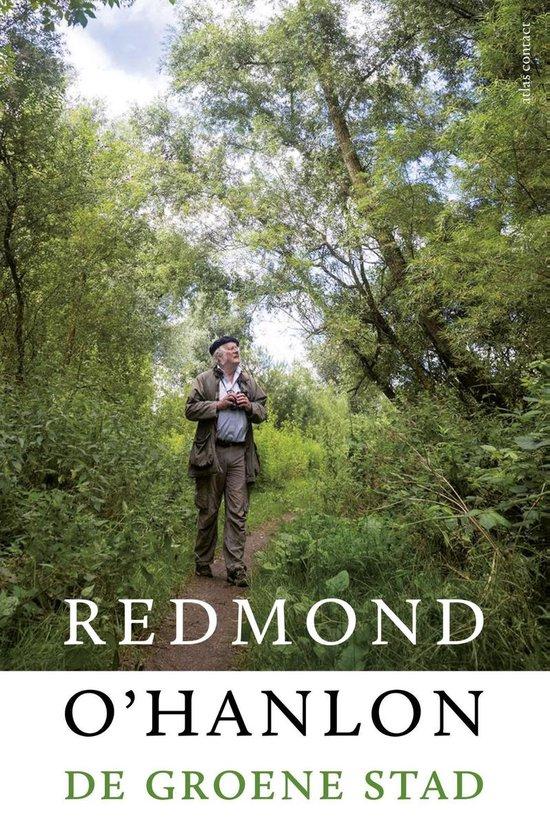 De groene stad - Redmond O'Hanlon |