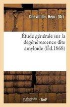 Etude Generale Sur La Degenerescence Dite Amyloide