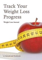 Track Your Weight Loss Progress Weight Loss Journal