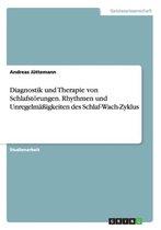 Diagnostik und Therapie von Schlafstoerungen. Rhythmen und Unregelmassigkeiten des Schlaf-Wach-Zyklus