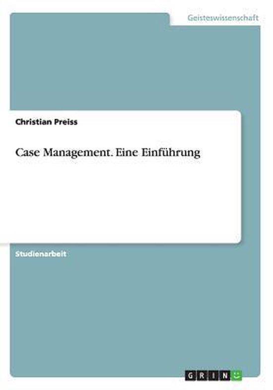 Case Management. Eine Einf hrung