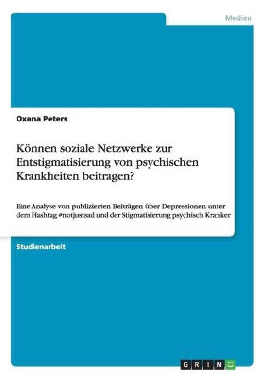 Boek cover Koennen soziale Netzwerke zur Entstigmatisierung von psychischen Krankheiten beitragen? van Oxana Peters (Paperback)