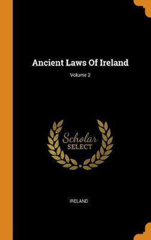 Ancient Laws of Ireland; Volume 2