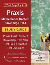 Praxis Mathematics Content Knowledge 5161 Study Guide