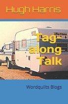 Tag-Along Talk