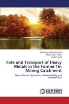 Fate and Transport of Heavy Metals in the Former Tin Mining Catchment