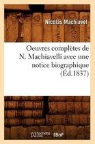 Oeuvres completes de N. Machiavelli avec une notice biographique (Ed.1837)