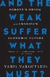 And the Weak Suffer What They Must? (INTL PB ED)