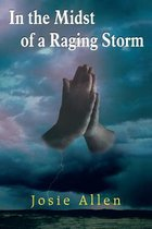 In the Midst of a Raging Storm