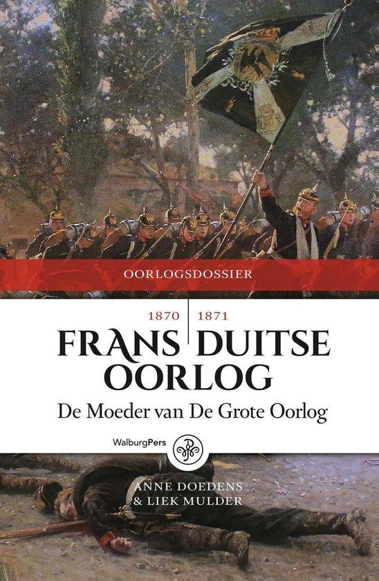 Oorlogdossiers - Frans-Duitse Oorlog 1870-1871 - Anne Doedens |
