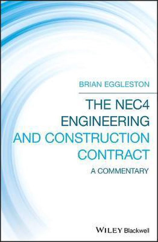 Boek cover The NEC4 Engineering and Construction Contract van Brian Eggleston (Hardcover)