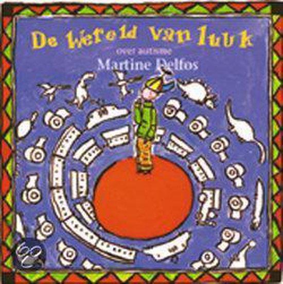 De wereld van luuk - Martine F. Delfos |