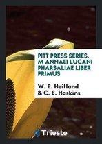 Pitt Press Series. M Annaei Lucani Pharsaliae Liber Primus