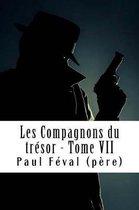 Les Compagnons Du Tr sor - Tome VII