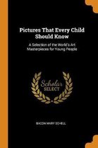 Pictures That Every Child Should Know