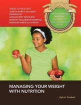 Managing Your Weight With Nutrition - Understanding Nutrition