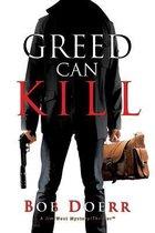 Greed Can Kill