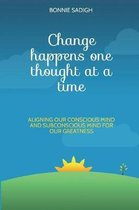 Change Happens One Thought at a Time