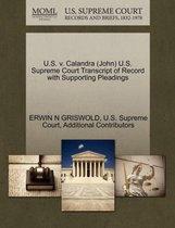 U.S. V. Calandra (John) U.S. Supreme Court Transcript of Record with Supporting Pleadings
