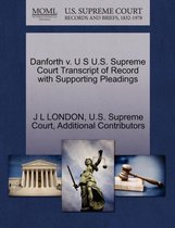 Danforth V. U S U.S. Supreme Court Transcript of Record with Supporting Pleadings