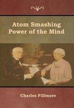 Atom Smashing Power of the Mind