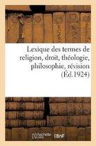 Lexique des termes de religion, droit, theologie, philosophie, revision