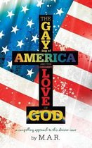The Gaying of America & the Love of God