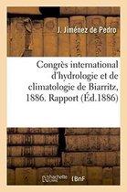 Congr s International d'Hydrologie Et de Climatologie de Biarritz, 1886 Eaux Min rales Azot es