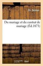 Du mariage et du contrat de mariage