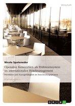 Operative Kennzahlen als Frühwarnsystem im internationalen Hotelmanagement