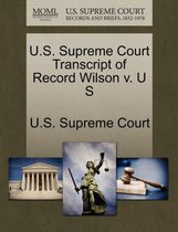 U.S. Supreme Court Transcript of Record Wilson V. U S