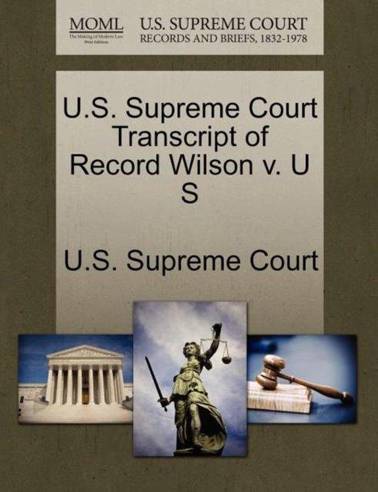 U.S. Supreme Court Transcript of Record Wilson V. U S