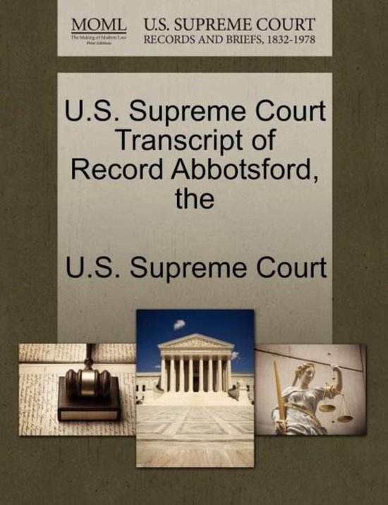 The U.S. Supreme Court Transcript of Record Abbotsford