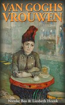 Van Goghs Vrouwen: Tragische Liefdes door Nienke Bos en Liesbeth Heenk