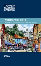 The Urban Sketching Handbook Working with Color