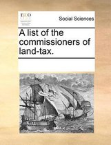 A List of the Commissioners of Land-Tax
