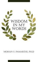 Wisdom in My Words