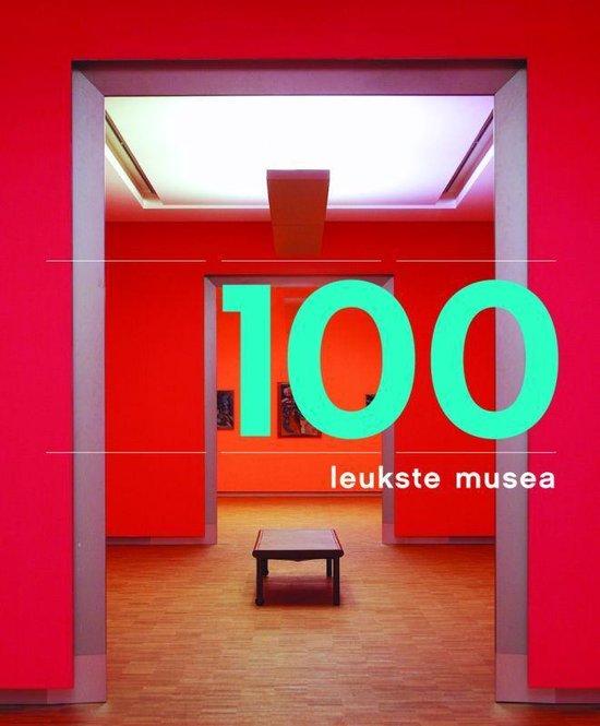 Cover van het boek '100 leukste musea 100 sterkste verhalen' van Nicky Huisman-Van Wuyckhuyse