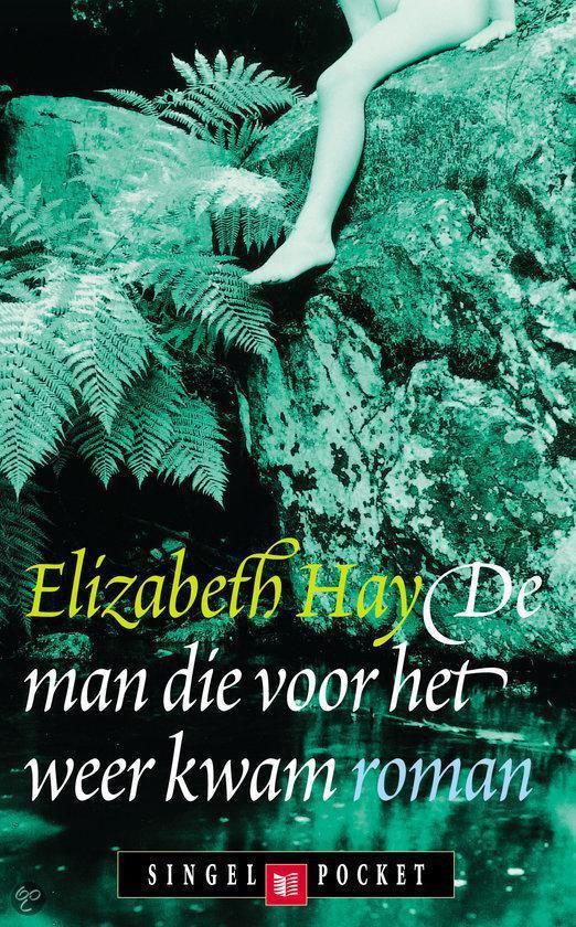 Cover van het boek 'De man die voor het weer kwam' van Elizabeth Hay