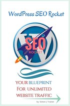WordPress SEO Rocket: Your blueprint for unlimited website traffic