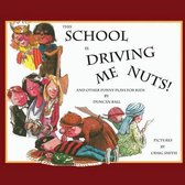 This School is Driving Me Nuts, And Other Funny Plays for Kids