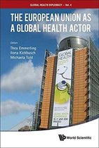 European Union As A Global Health Actor, The