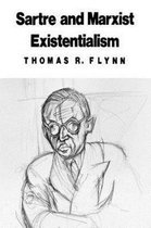 Sartre and Marxist Existentialism