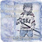 I Love You to the Goal Line and Back