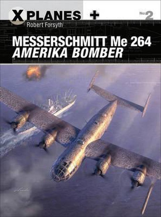 Boek cover Messerschmitt Me 264 Amerika Bomber van Robert Forsyth (Paperback)