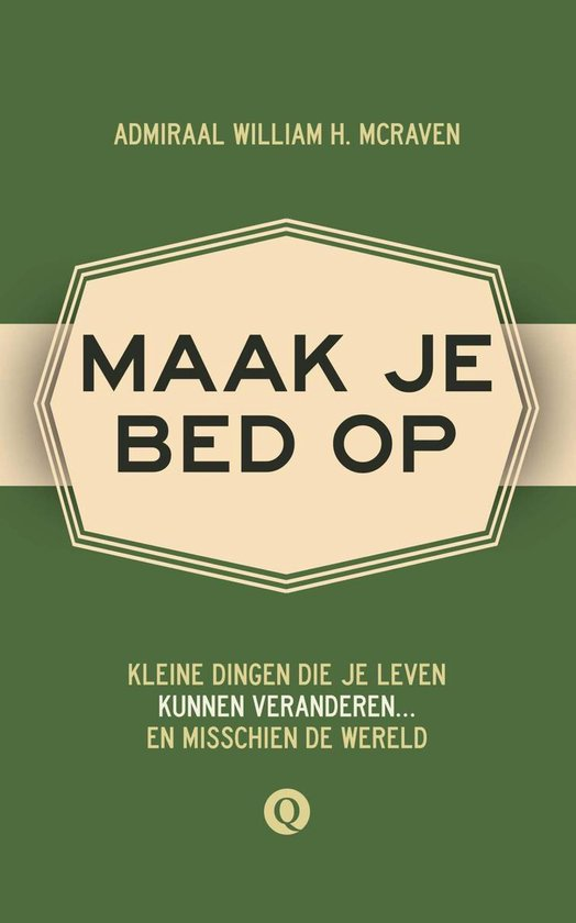 Maak je bed op - Admiraal William H. Mcraven |