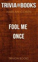 Boekomslag van 'Fool Me Once by Harlan Coben (Trivia-On-Books)'